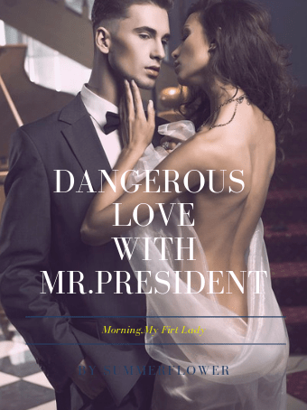 Dangerous Love With Mr.President